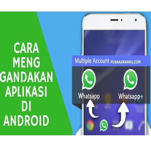 Cara Menggandakan Aplikasi Pada Smartphone Dengan Mudah dan Cepat