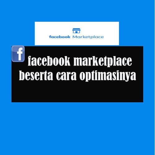 Facebook Marketplace Beserta Cara Optimasinnya