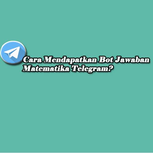 bot jawaban matematika telegram