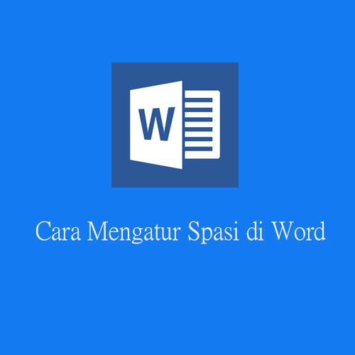 Cara Mengatur Spasi di Word