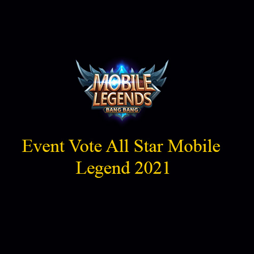 Event Vote All Star Mobile Legend 2021