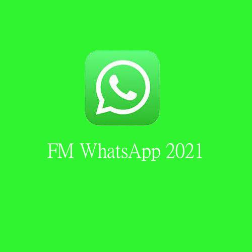 FM WhatsApp 2021