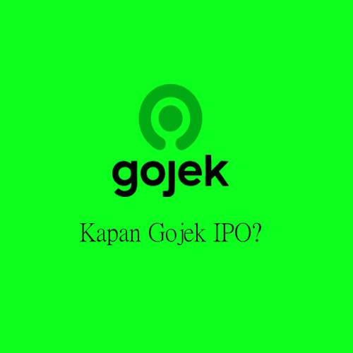 Kapan Gojek IPO?