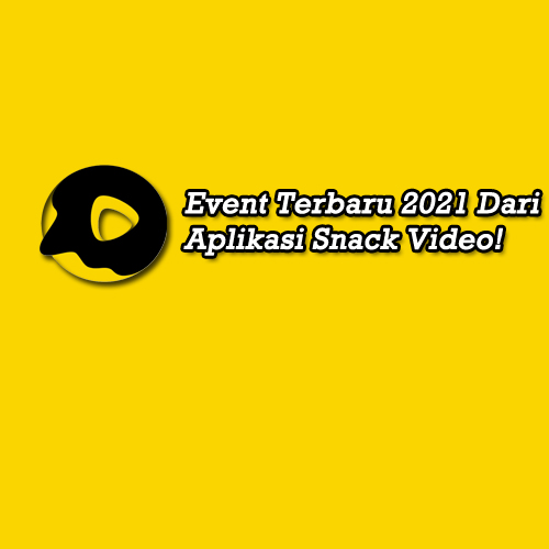 event baru snack video 2021