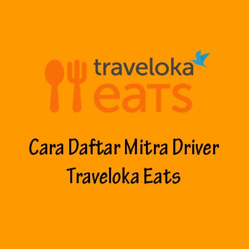 Cara Daftar Mitra Driver Traveloka Eats