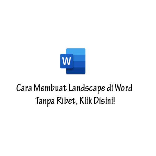 Cara Membuat Landscape di Word