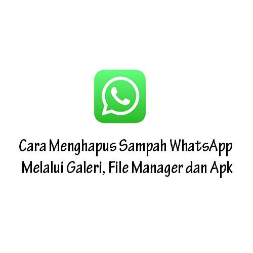 Cara Menghapus Sampah WhatsApp