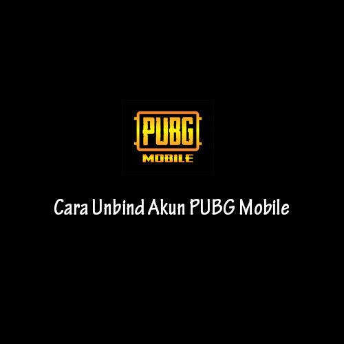 Cara Unbind Akun PUBG Mobile