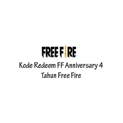 Kode Redeem FF Anniversary 4 Tahun Free Fire