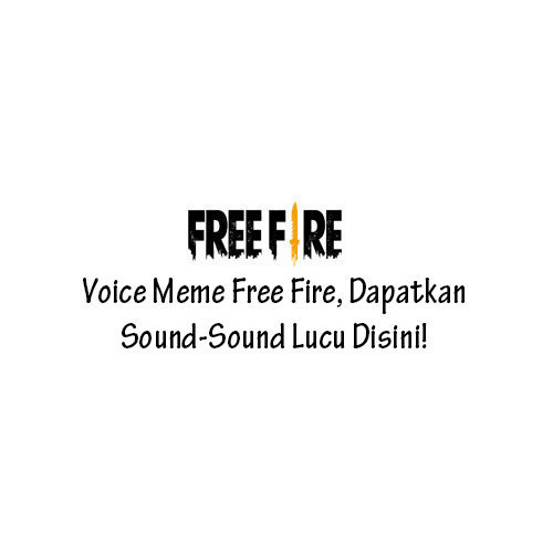 Voice Meme Free Fire
