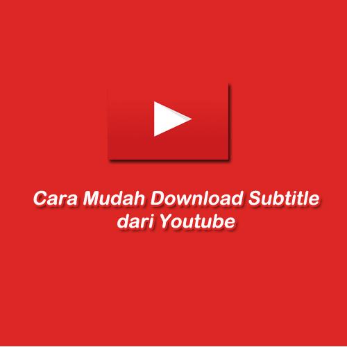 cara download subtitle dari youtube